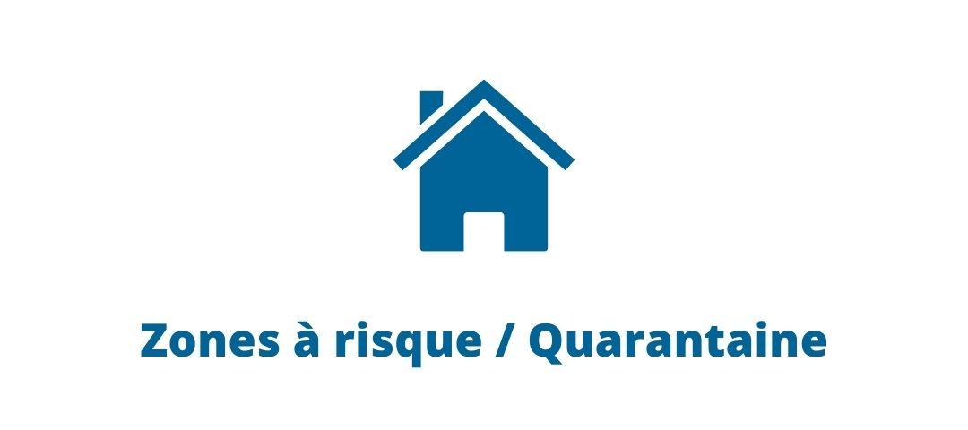 Zones à risque / Quarantaine