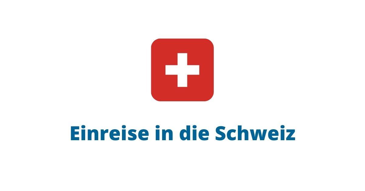 Einreise in die Schweiz und Risikogebiete
