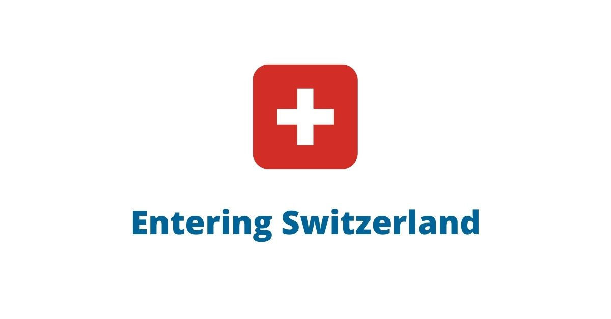 Entering Switzerland and risk areas